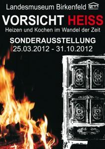 Plakat Sonderausstellung 2012: Vorsicht Heiss - Heizen und Kochen im Wandel der Zeit