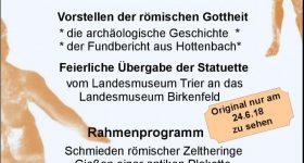 Sonntag, 24. Juni 2018 14.00 – 18.00 Uhr : Feierliche Übergabe einer römischen Figur an das Landesmuseum